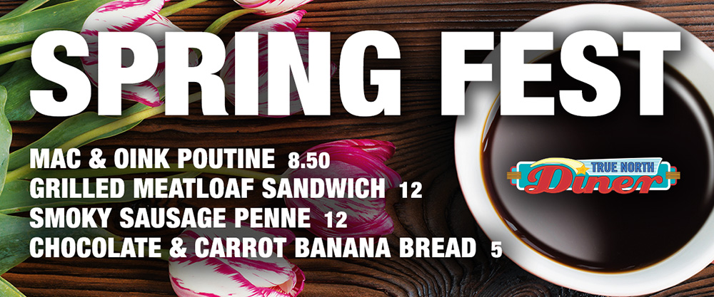 Spring Fest Specials at True North Diner